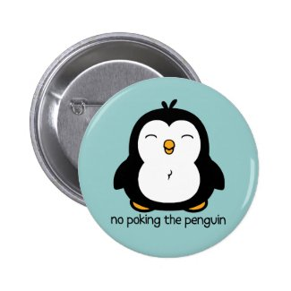 No Poking The Penguin Pin
