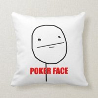Poker Face - Pillow | Zazzle