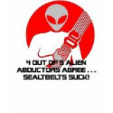 T-Shirts & Gifts For Geeks - 4 Out Of 5 Alien Abductors Agree Seatbelts Suck