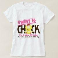 Sweet 16 Chick 3 T-Shirt | Zazzle
