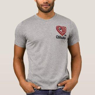 T-Shirt Men's- Love My Chihuahua