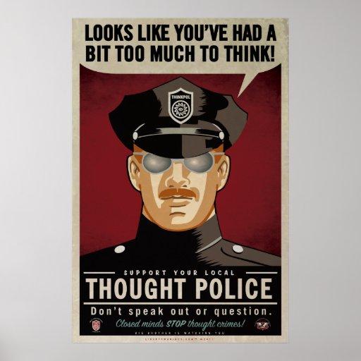 http://i0.wp.com/rlv.zcache.com/thought_police_poster-r3c08a75c0c07434181c60d4ccc2b4675_wvg_8byvr_512.jpg?resize=512%2C512