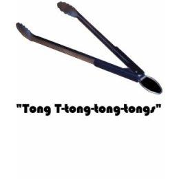 Tong T-Tong Tong Tongs