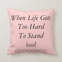 When Life Gets Too Hard Quote Pillow | Zazzle