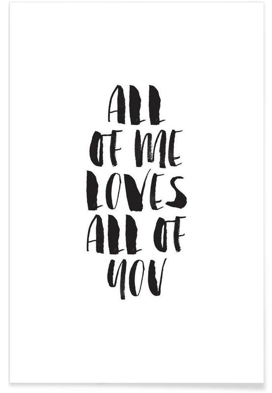 Juniqe Bilder All Of Me Loves All Of You Als Premium Poster | Juniqe