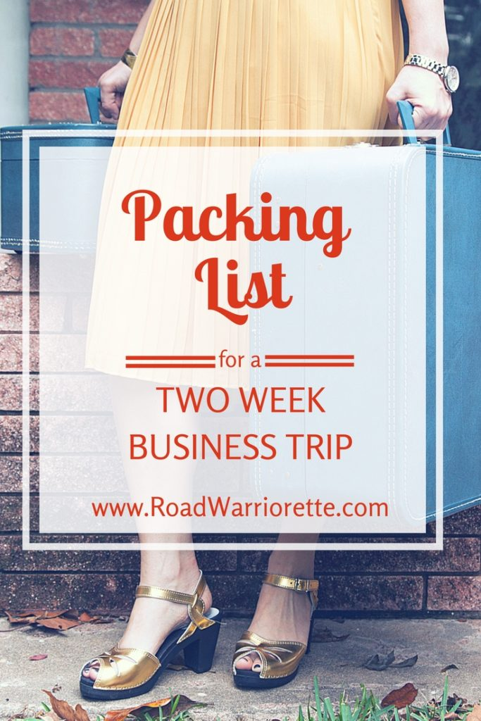 Packing list for a two week business trip - Road Warriorette - Business Trip Packing List