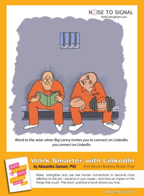 Cartoon about LinkedIn invitations in jail, and a link to Work Smarter with Linked In