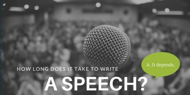 How long does it take to write a speech? (A. It depends.)
