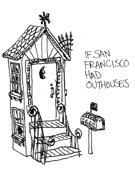 Outhouse, SF-style