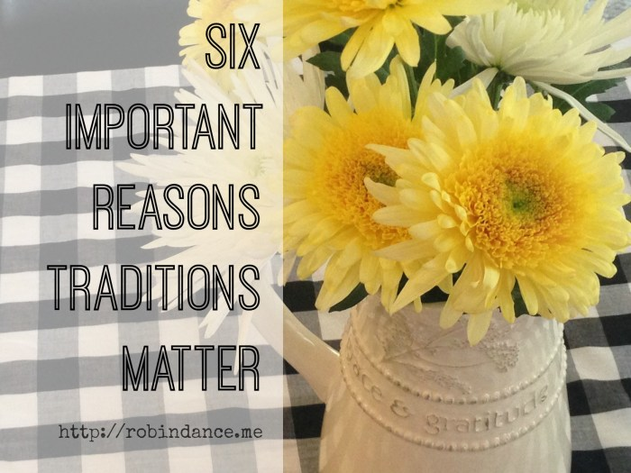 Six Important Reasons Traditions Matter by Robin Dance