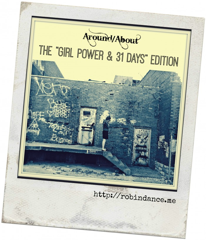 Around About by Robin Dance - Girl Power and 31 Days Edition