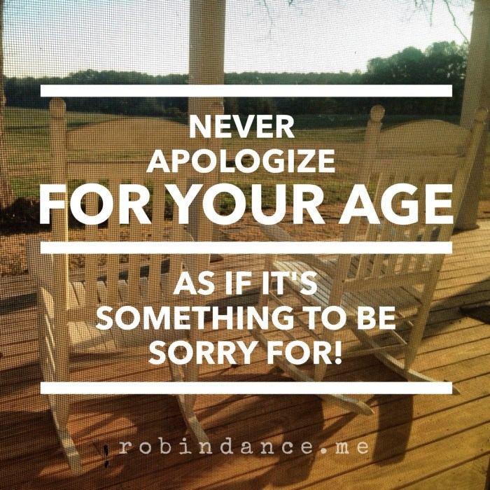 Never Apologize For Your Age - Robin Dance