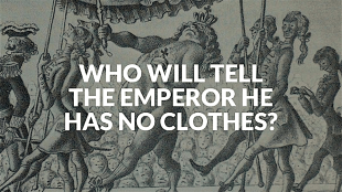 Who will tell the emperor he has no clothes? (foto Your Product Hub)