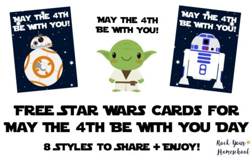 Free Star Wars Cards for May The 4th Be With You - Rock Your Homeschool