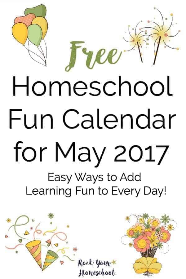 Free Homeschool Fun Calendar for May 2017 - Rock Your Homeschool