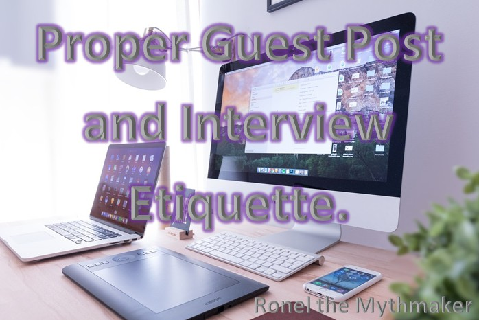 Proper Guest Post and Interview Etiquette Ronel the Mythmaker