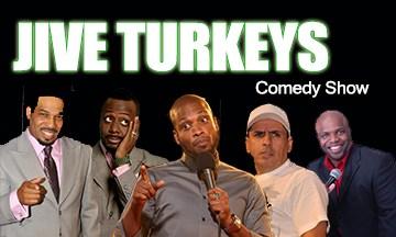 JIVE TURKEYS COMEDY SHOW
