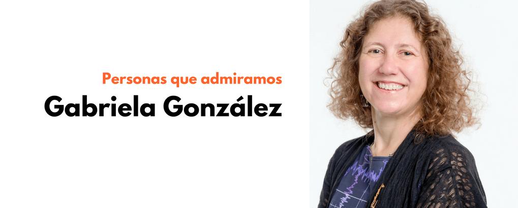 Personas que admiramos – Gabriela González