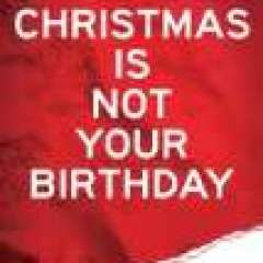 Book Review – Christmas Is Not Your Birthday by Mike Slaughter
