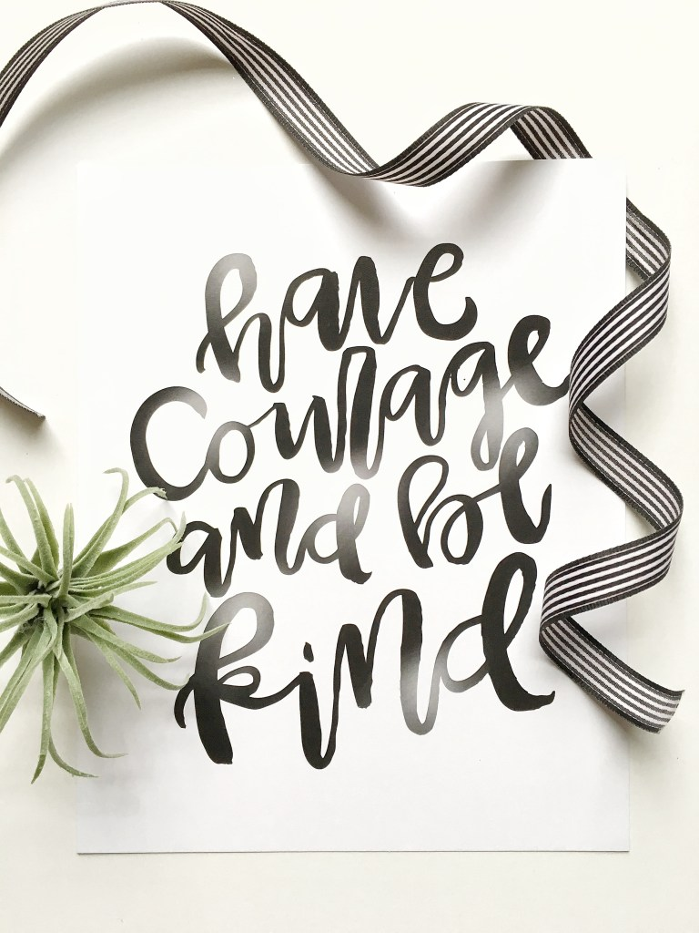 Courage and Kindness