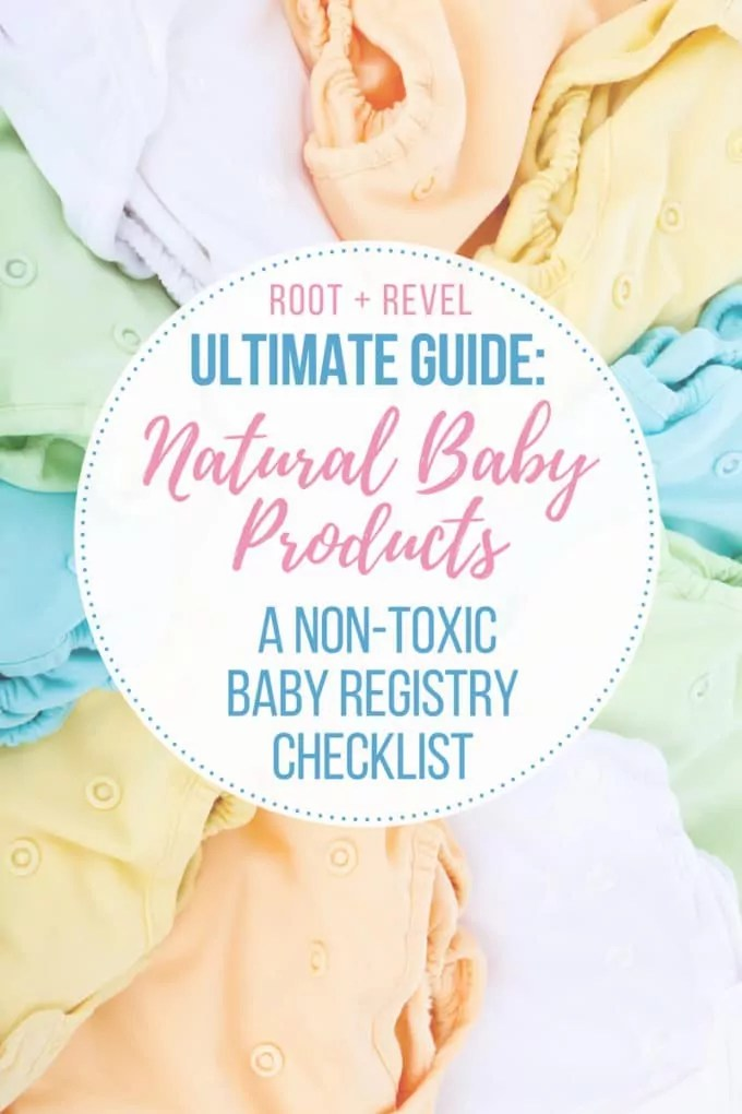 Natural Baby Products A Non-Toxic Baby Registry Checklist Root +