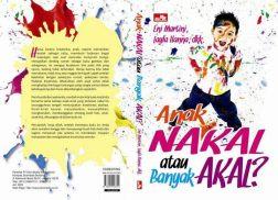 Buku Parenting Anak Nakal atau Banyak Akal