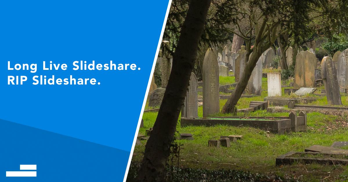 Long Live SlideShare RIP SlideShare - slide shair