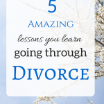 Tips for women going through divorce. roundandroundrosie.com