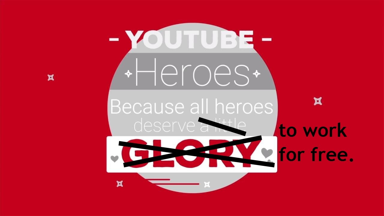 Bad Design Youtube There Are No Heroes In Youtube S New Youtube Heroes Program