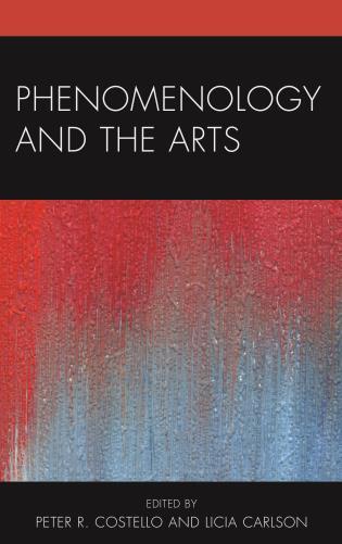 Phenomenology and the Arts - 9781498506502