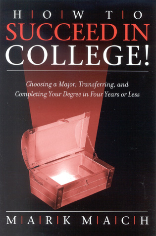 How to Succeed in College! Choosing a Major, Transferring, and