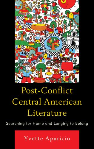 Post-Conflict Central American Literature Searching for Home and