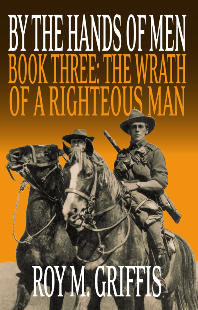 """By the Hands of Men, Book Three:  """"The Wrath of a Righteous Man"""""""