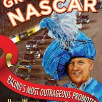 Book Review: Growing up NASCAR, Racing�s Most Outrageous Promoter Tells All