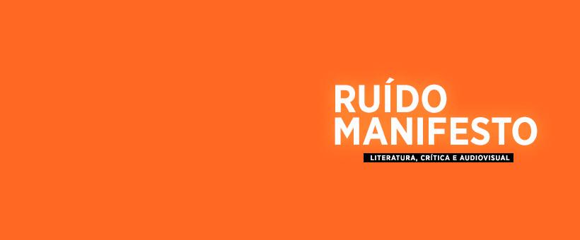 Ruído Manifesto (C) 2018