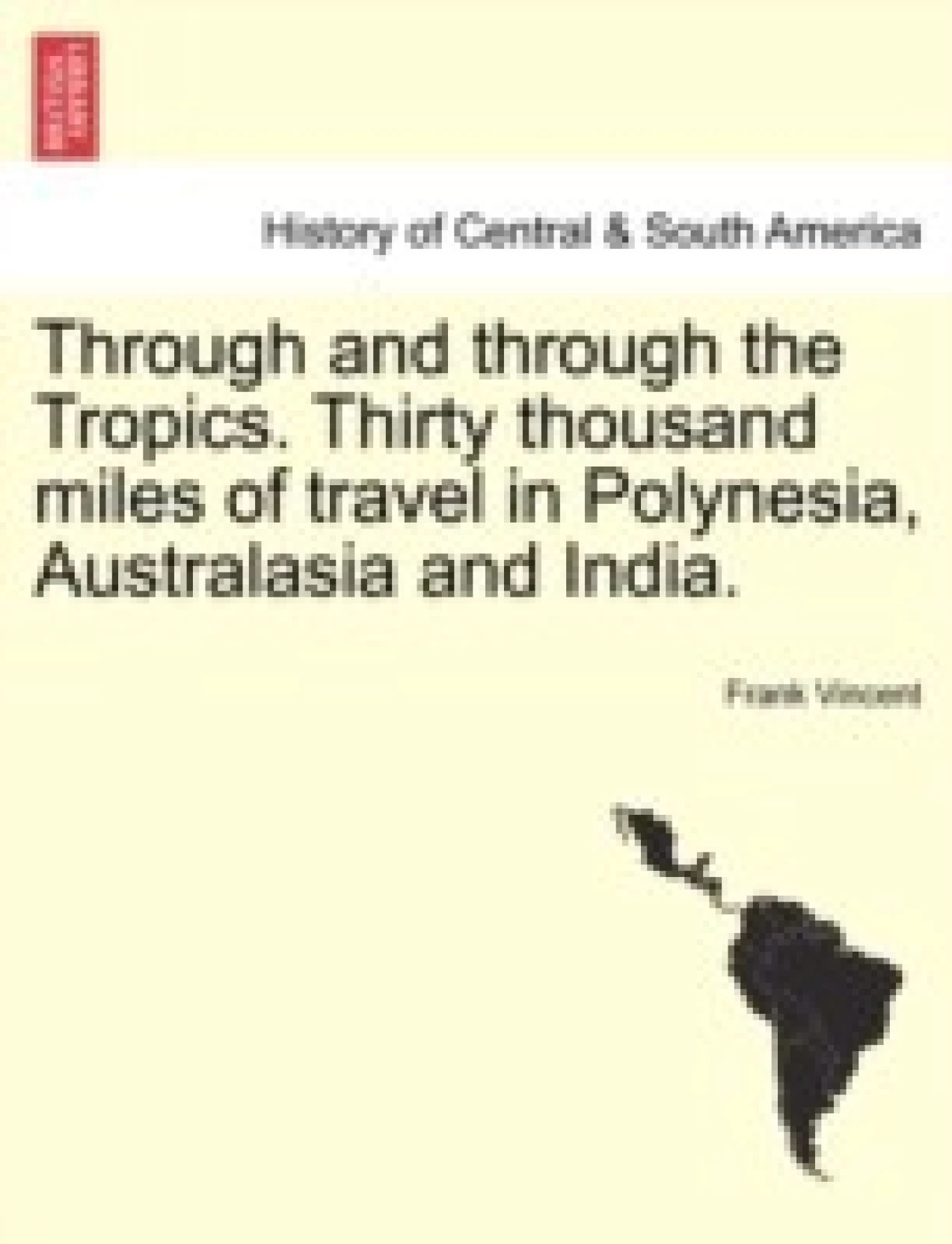 Miles And More India Through And Through The Tropics Thirty Thousand Miles Of Travel