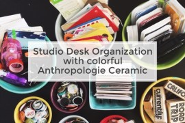 rukristin studio desk organization with anthropologie