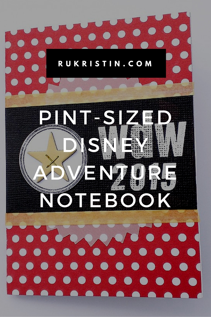 Pint Sized Disney Adventure Notebook