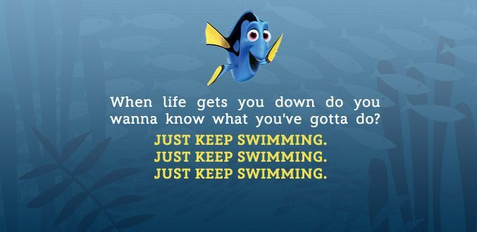 """Dory """"Just Keep Swimming"""""""