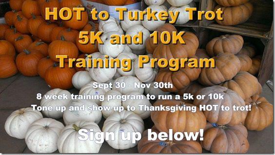 hot to trot turkey trot 10k  Turkey Trot Training Program