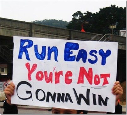 youre not going to win anyway marathon sign thumb Running Goals–Race Day Goal versus Ultimate Goals