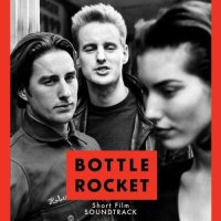 Bottle Rocket Short Film Soundtrack