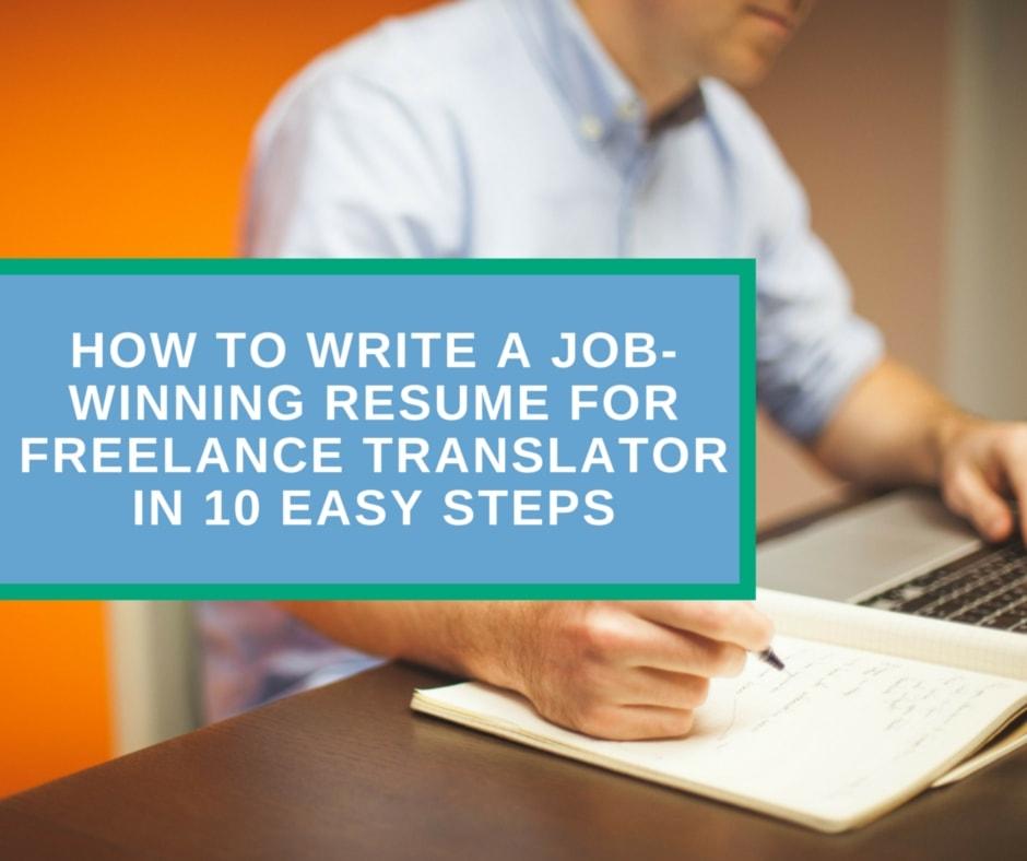 How to write a job-winning resume for freelance translator in 10