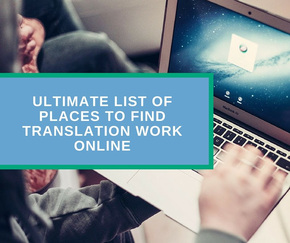 Ultimate List of Places to Find Translation Work Online