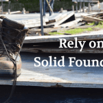 Rely on a Solid Foundation