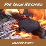 Enjoy Campfire Cooking with Pie Iron Recipes