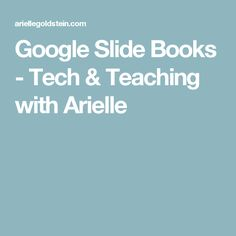 Google Slide Books -