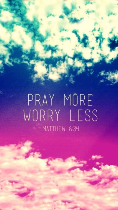 Pray More, Worry Less. iPhone Wallpapers Quotes & Words. Typography backgrounds for iPhone. Tap ...