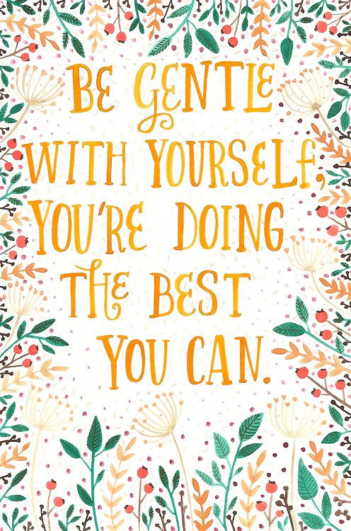 Be gentle with yourself, you're doing the best you can | Heartmadearts on Etsy: