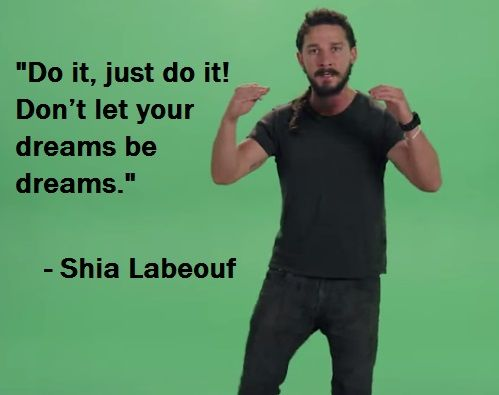 Just Do It Quote Wallpaper Shia Shia Labeouf Delivers The Most Intense Motivational Speech